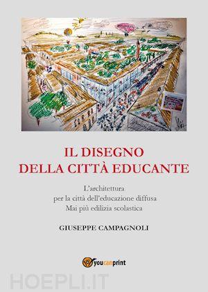 il-disegno-della-citta-educante-l-architettura-per-la-citta-dell-educazione-diffusa-mai-piu-edilizia-scolastica